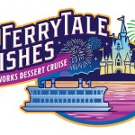 New! Ferrytale Wishes: A Fireworks Dessert Cruise at Walt Disney World Resort