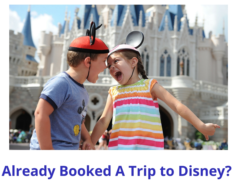 Already Booked A Trip to Disney-