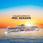 Countdown to MSC Seaside – Reduced Deposit of $99/pp and Free On Board Credits